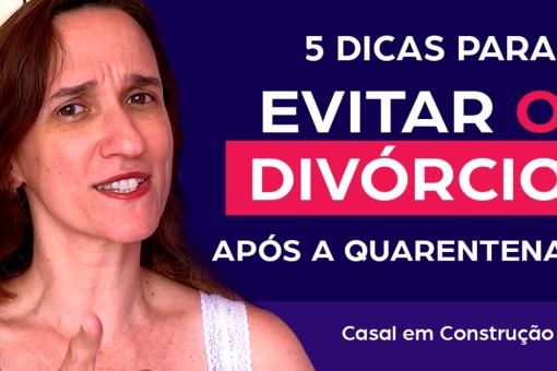 Como evitar o divórcio depois da quarentena